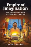 Empire of Imagination - Gary Gygax and the Birth of Dungeons & Dragons