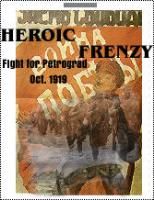 Heroic Frenzy - Fight for Petrograd, 1919
