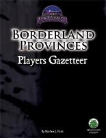 Borderland Provinces - Player's Gazetteer (Unisystem)