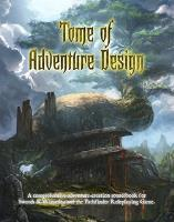 Tome of Adventure Design, The (2nd Edition)