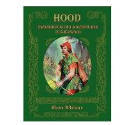 Hood - Swashbuckling Adventures in Sherwood