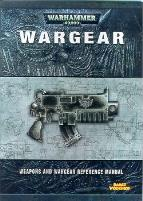 Wargear - Weapons and Wargear Reference Manual