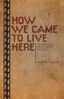 How We Came to Live Here