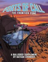 Bulldogs! - Ports of Call, The Frontier Zone