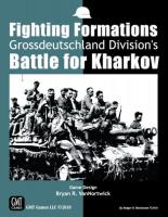 Fighting Formations - Grossdeutschland Division's Battle for Kharkov
