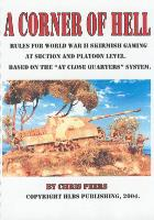 Corner of Hell, A - WWII Section and Platoon Level Skirmish Gaming