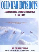 Cold War Hot Shots - Aerial Combat in the Jet Age, 1950-1967