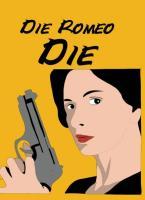Die Romeo Die