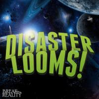 Disaster Looms!