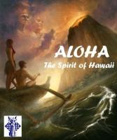 Aloha - The Spirit of Hawaii