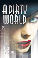 Dirty World, A (1st Printing)