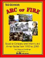Arc of Fire - Squad to Company-Level Infantry and Armor Battles from 1900-2000