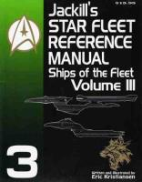 Jackill's Star Fleet Reference Manual - Ships of the Fleet Volume III