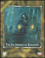 Six Spheres of Zailhhess, The