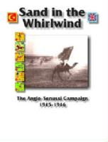 Sand in the Whirlwind - The Anglo-Senussi Campaign 1915-1916