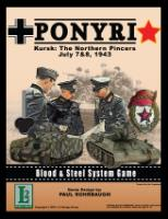 Blood & Steel - Ponyri, Kursk - The Northern Pincers