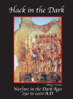 Hack in the Dark - Warfare in the Dark Ages, 250 to 1000 AD (2nd Edition)