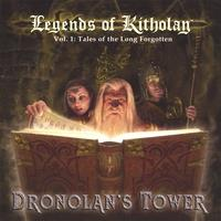 Dronolan's Tower - Legends Of Kitholan #1 - Tales Of The Long Forgotten