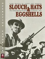 Slouch Hats & Eggshells - The Allied Invasion of Syria & Lebanon, 1941