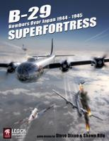 B-29 Superfortress - Bombers Over Japan, 1944-1945 (2nd Edition)