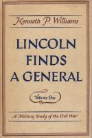 Lincoln Finds a General, Vol. 1 - A Military Study of the Civil War