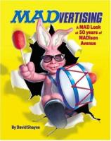 MADvertising - A MAD Look at 50 Years of MADison Avenue