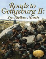 Roads to Gettysburg II - Lee Strikes North