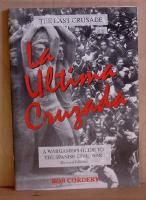 Last Crusade, The - A Wargamers Guide to the Spanish Civil War (2nd Edition)