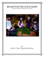 Big Battles for Little Hands - The Wargaming Sourcebook for Children