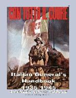 Con Tutto Il Cuore - Italian General's Handbook 1935-1945