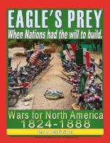 Eagle's Prey - Wars for North America, 1824-1888 (2nd Edition)