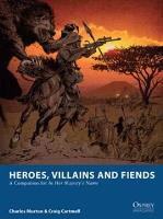 Heroes, Villains, and Fiends - A Companion for In Her Majesty's Name