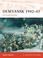 Demyansk 1942-43 - The Frozen Fortress
