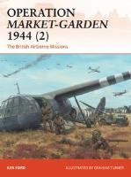 Operation Market-Garden 1944 (2) - The British Airborne Missions