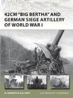 "42cm ""Big Bertha"" and German Siege Artillery of World War I"