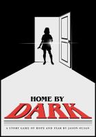 Home by Dark - A Story of Hope and Fear