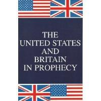 United States & Britain in Prophecy, The