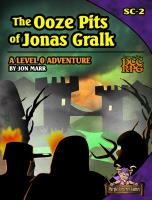 Ooze Pits of Jonas Gralk, The
