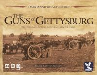 Guns of Gettysburg, The (150th Anniversary Edition)
