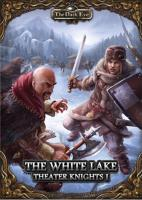White Lake, The - Theater Knights I