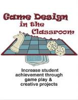 Game Design in the Classroom