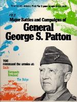 Major Battles and Campaigns of General George S. Patton (Bookshelf Edition)