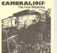 #5 - Cambrai 1917 - The First Blitzkrieg