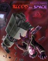 Blood and Space - d20 Starship Adventure Toolkit