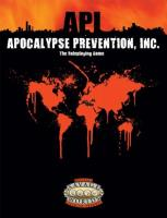 Apocalypse Prevention, Inc. (1st Edition) (Savage Worlds)