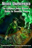 Never Unprepared - The Complete Game Master's Guide to Session Prep