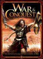 War & Conquest - Epic Battles in the Ancient and Medieval World