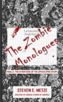Zombie Monologues, The - Finally, the Other Side of the Apocalypse Story