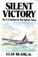 Silent Victory - The U.S. Submarine War Against Japan Vol. 1