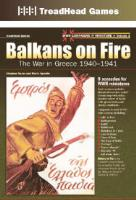 Vol. #1 - Balkans on Fire, The War in Greece 1940-1941